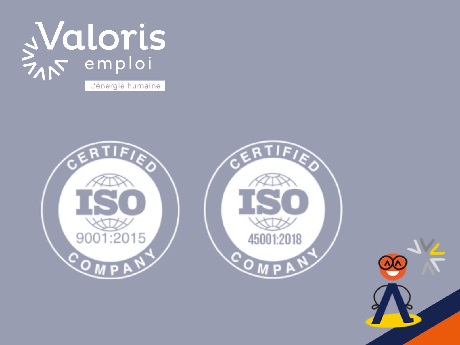 Valoris emploi certifié ISO 9001 et ISO 45001